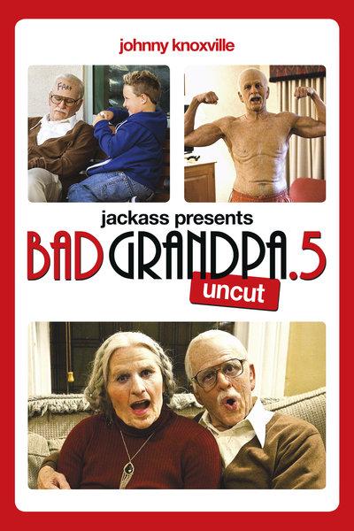 Jackass Presents: Bad Grandpa .5 Uncut